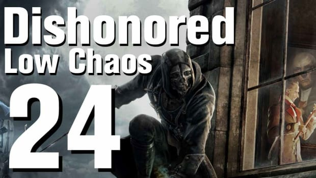 X. Dishonored Low Chaos Walkthrough Part 24 - Chapter 3 Promo Image