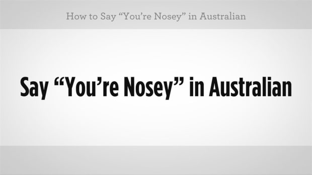 "ZE. How to Say ""You're Nosy"" in Australian Slang Promo Image"