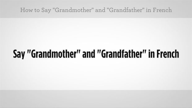 "ZD. How to Say ""Grandmother"" & ""Grandfather"" in French Promo Image"