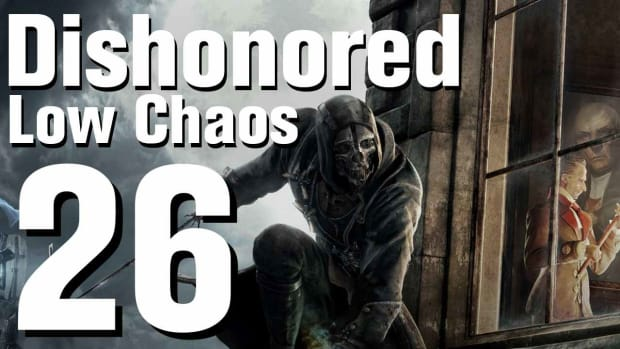 Z. Dishonored Low Chaos Walkthrough Part 26 - Chapter 4 Promo Image