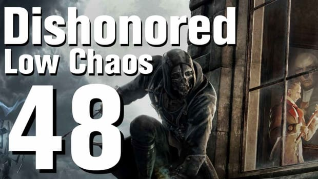 ZV. Dishonored Low Chaos Walkthrough Part 48 - Chapter 7 Promo Image
