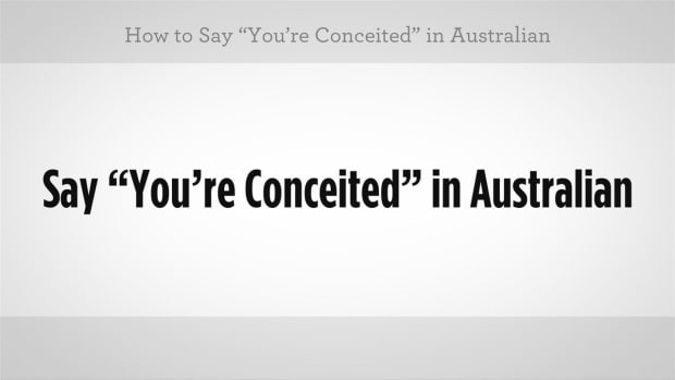 "X. How to Say ""You're Conceited"" in Australian Slang Promo Image"