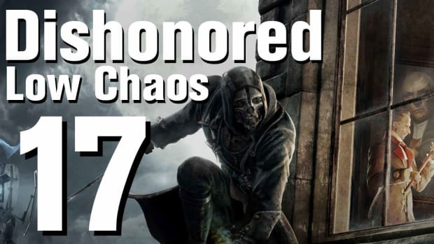 Q. Dishonored Low Chaos Walkthrough Part 17 - Chapter 3 Promo Image