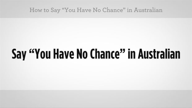 "J. How to Say ""You Have No Chance"" in Australian Slang Promo Image"