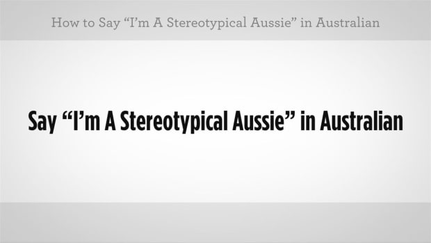 "ZH. How to Say ""I'm a Stereotypical Aussie"" in Australian Slang Promo Image"