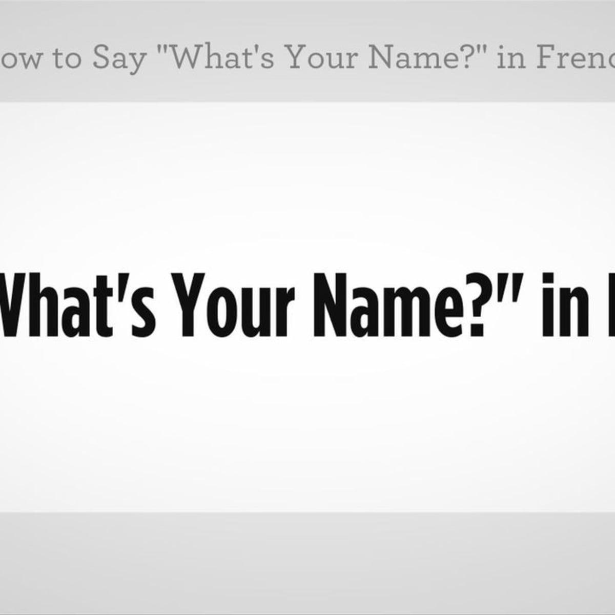 How To Say What S Your Name In French Howcast