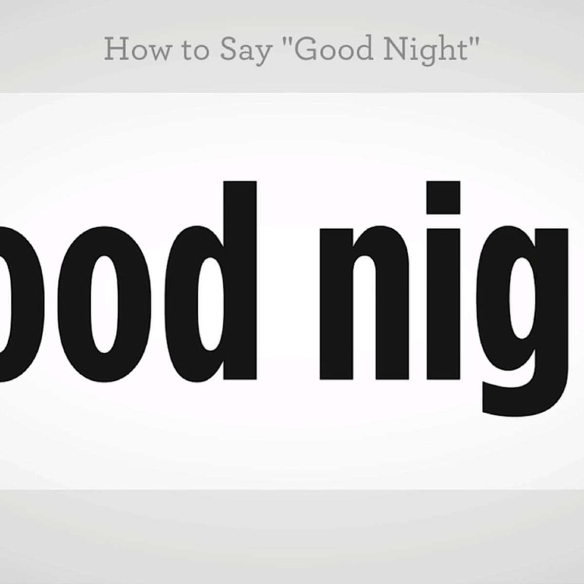 How To Say Good Night In Mandarin Chinese Howcast