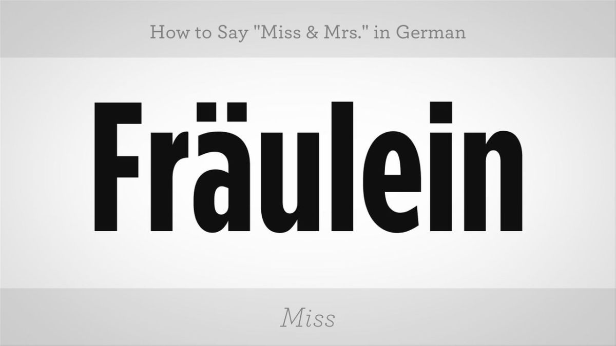 How To Say Miss Mrs In German Howcast The Best How To Videos