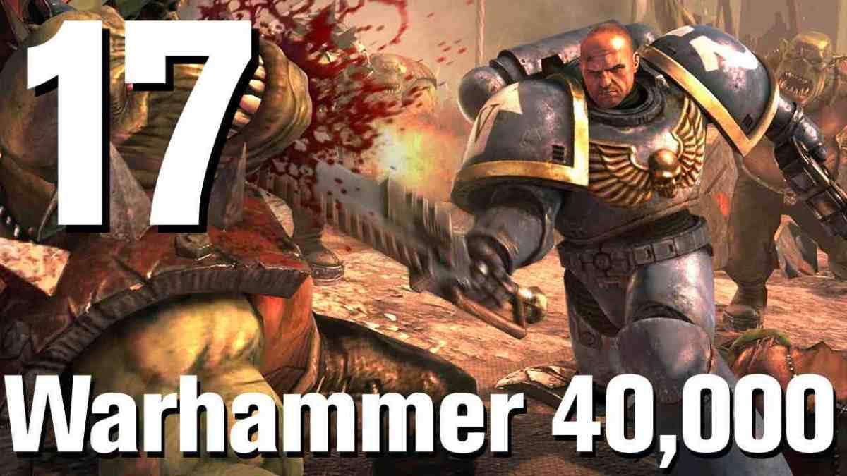 Warhammer 40K Space Marine Walkthrough Part 17: Heart of