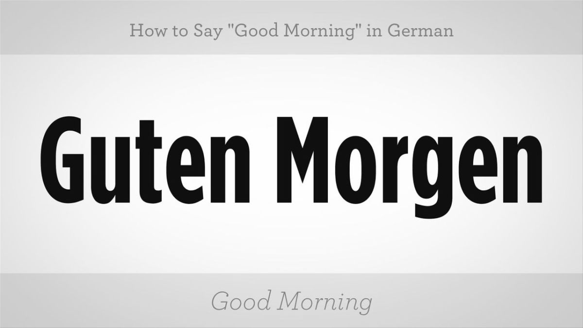 How To Say Good Morning In German Howcast The Best How To Videos